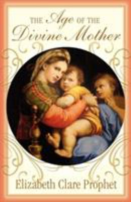The Age of the Divine Mother 9780922729937