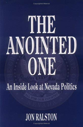 The Anointed One: An Inside Look at Nevada Politics 9780929712017