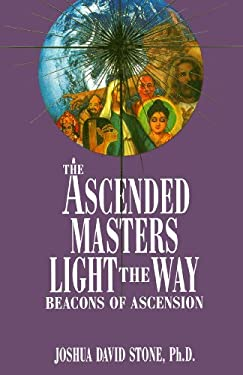 The Ascended Masters Light the Way: Beacons of Ascension 9780929385587