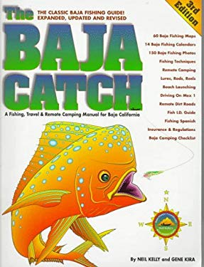 The Baja Catch: A Fishing, Travel & Remote Camping Manual for Baja California 9780929637051