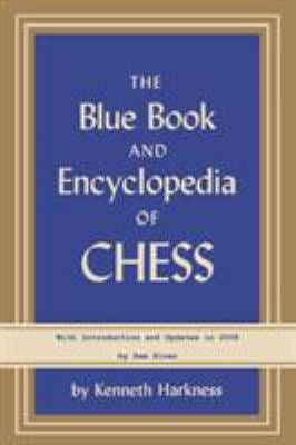The Blue Book and Encyclopedia of Chess 9780923891923