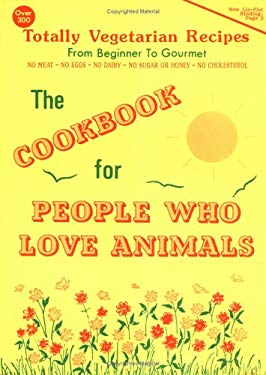 The Cookbook for People Who Love Animals 9780929274188