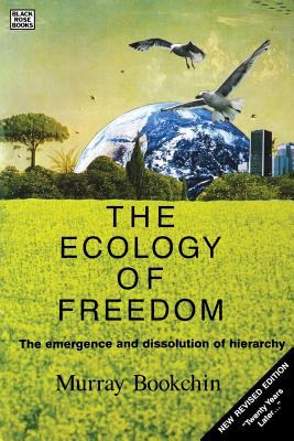 Ecology of Freedom : The Emergence and Dissolution of Hierarchy