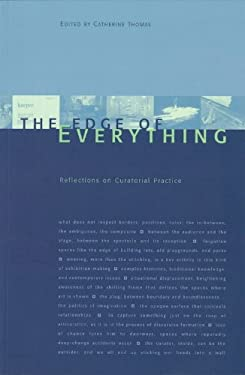 The Edge of Everything: Reflections on Curatorial Practice 9780920159927