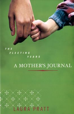 The Fleeting Years: A Mother's Journal 9780921833949