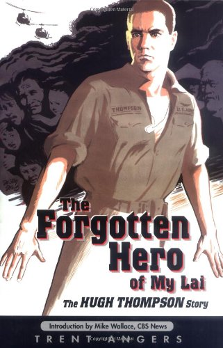 The Forgotten Hero of My Lai: The Hugh Thompson Story 9780925417336