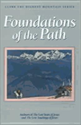 The Foundations of the Path: Climb the Highest Mountain Ser 9780922729531