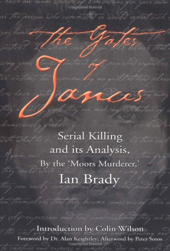 The Gates of Janus: An Analysis of Serial Murder by England's Most Hated Criminal 9780922915736