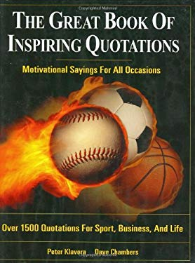 The Great Book of Inspiring Quotations: Motivational Sayings for All Occasions 9780920905647