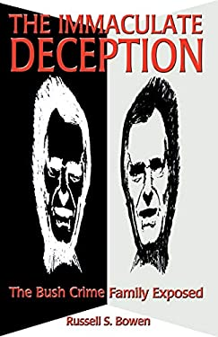 The Immaculate Deception: The Bush Crime Family Exposed 9780922356805