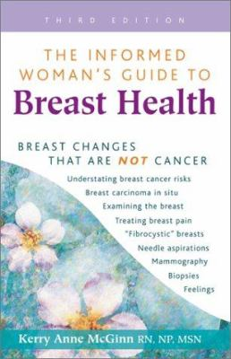 The Informed Woman's Guide to Breast Health: Breast Changes That Are Not Cancer 9780923521615