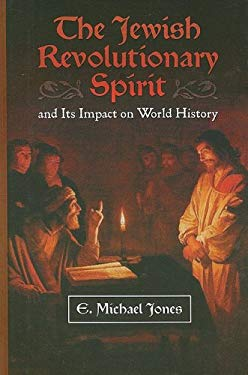 The Jewish Revolutionary Spirit: And Its Impact on World History 9780929891071