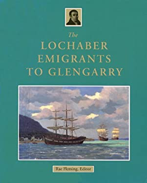 The Lochaber Emigrants to Glengarry 9780920474969