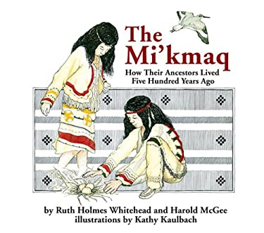 The Micmac: How Their Ancestors Lived Five Hundred Years Ago 9780920852217