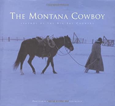 The Montana Cowboy, 2nd 9780922029679