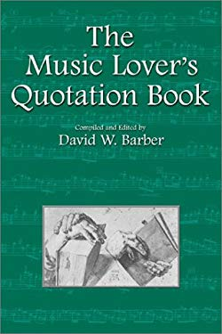 The Music Lover's Quotation Book 9780920151372