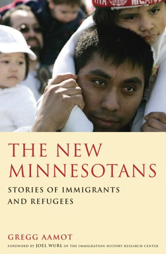The New Minnesotans: Stories of Immigrants and Refugees 9780929636689