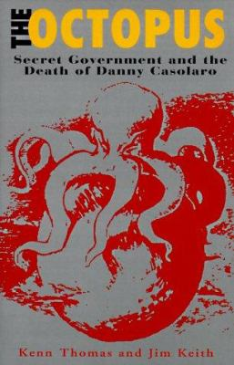 The Octopus: The Secret Government and the Death of Danny Casolaro 9780922915392