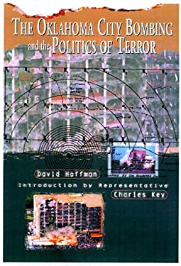 The Oklahoma City Bombing and the Politics of Terror 9780922915491