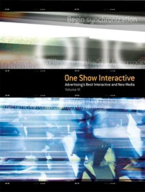 The One Show Interactive Vol. VI (with DVD): Advertising's Best Interactive & New Media [With DVD] 9780929837215