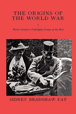 The Origins of the World War Volume I