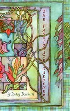 The Passionate Gardener: 9780929701738
