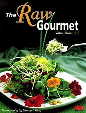 The Raw Gourmet: Simple Recipes for Living Well 9780920470480