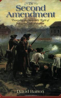 The Second Amendment:: Preserving the Inalienable Right of Individual Self-Protection 9780925279774