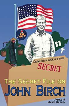 The Secret File on John Birch 9780929292809