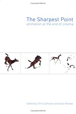 The Sharpest Point: Animation at the End of Cinema 9780920397329