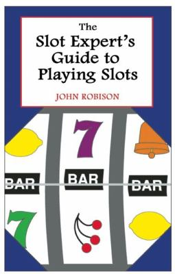 The Slot Expert's Guide to Playing Slots 9780929712093