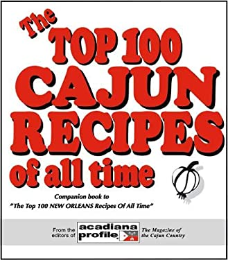 The Top 100 Cajun Recipes of All Time 9780925417527