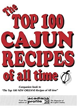 The Top 100 Cajun Recipes of All Time 9780925417206