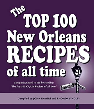 The Top 100 New Orleans Recipes of All Time 9780925417510