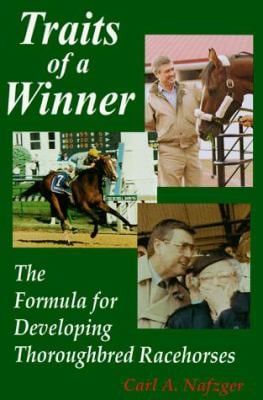 Traits of a Winner: The Formula for Developing Thoroughbred Racehorses 9780929346328