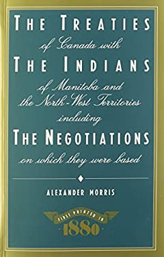 Treaties of Canada with the Indians of Manitoba and the North-West Territories 9780920079836
