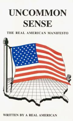Uncommon Sense: The Real American Manifesto 9780922356959