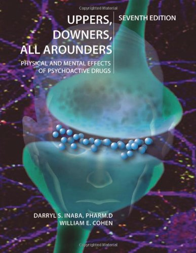 Uppers, Downers, All Arounders: Physical and Mental Effects of Psychoactive Drugs 9780926544307