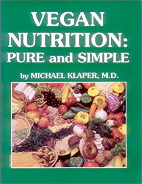 Vegan Nutrition: Pure and Simple 9780929274232