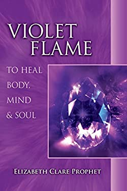 Violet Flame: To Heal Body, Mind & Soul 9780922729371