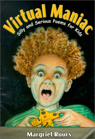Virtual Maniac: Silly and Serious Poems for Kids 9780929895437