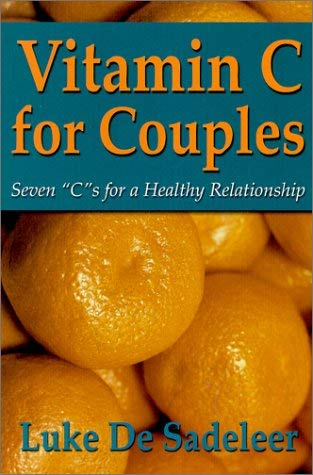 Vitamin C for Couples: Seven C's for a Healthy Relationship 9780921165682