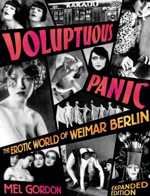 Voluptuous Panic: The Erotic World of Weimar Berlin 9780922915965