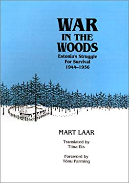 War in the Woods: Estonia's Struggle for Survival, 1944-1956 9780929590080