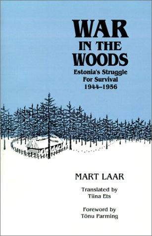 War in the Woods: Estonia's Struggle for Survival, 1944-1956 9780929590097