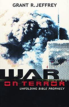 War on Terror: Unfolding Bible Prophecy 9780921714668