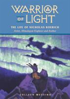 Warrior of Light - The Life of Nicholas Roerich 9780922729791