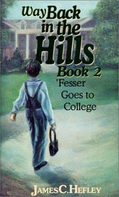 Way Back in the Hills Book 2: Fesser Goes to College 9780929292823