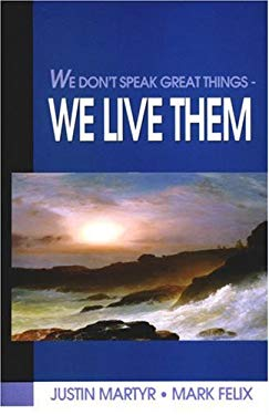 We Don't Speak Great Things-- We Live Them!