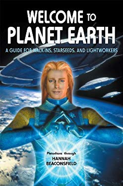 Welcome to Planet Earth: A Guide for Walk-Ins and Starseeds 9780929385983